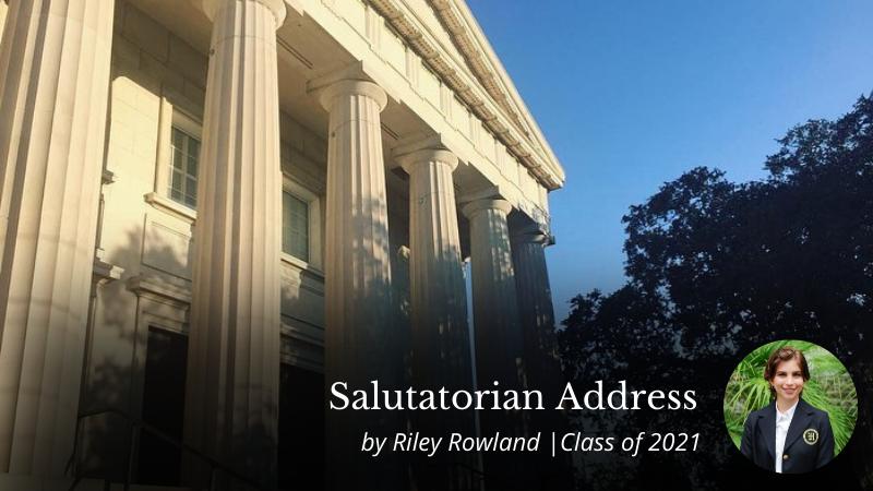 Salutatorian Address | Riley Rowland | Class of 2021